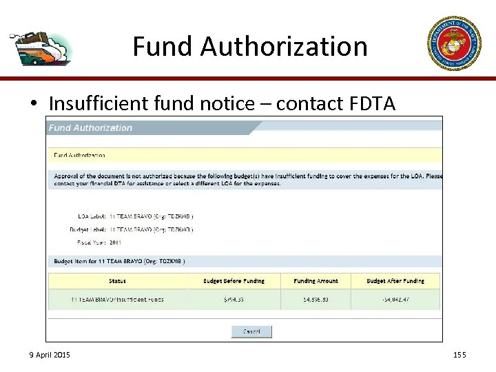 Fund Authorization • Insufficient fund notice – contact FDTA 9 April 2015 155