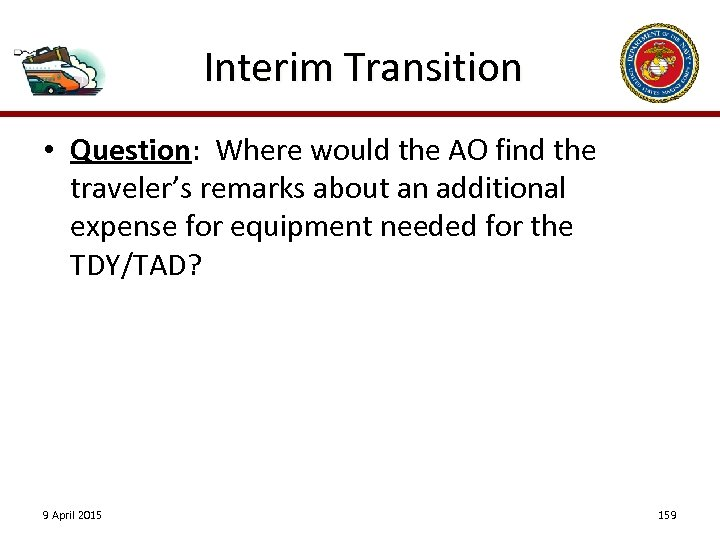 Interim Transition • Question: Where would the AO find the traveler's remarks about an