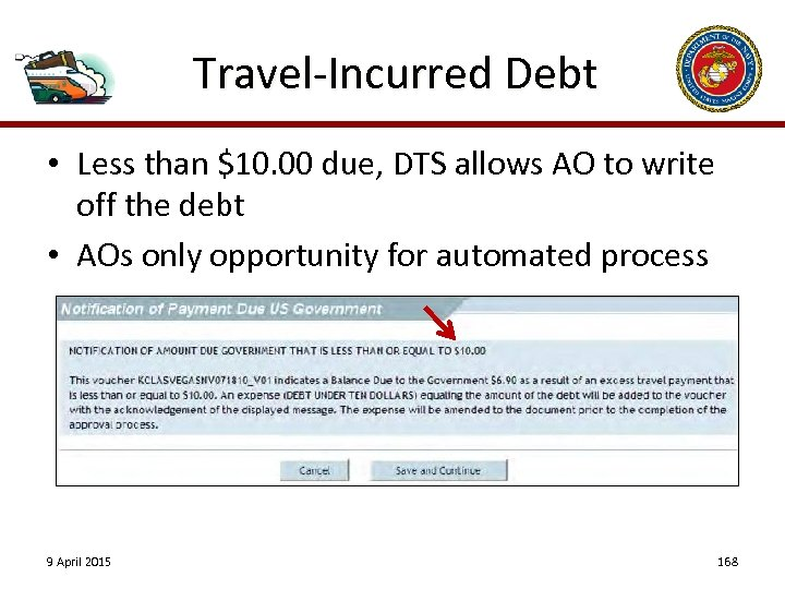 Travel-Incurred Debt • Less than $10. 00 due, DTS allows AO to write off