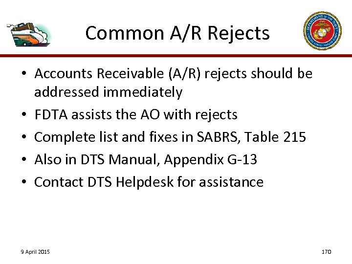 Common A/R Rejects • Accounts Receivable (A/R) rejects should be addressed immediately • FDTA