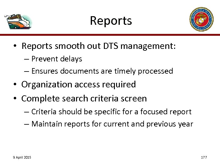 Reports • Reports smooth out DTS management: – Prevent delays – Ensures documents are