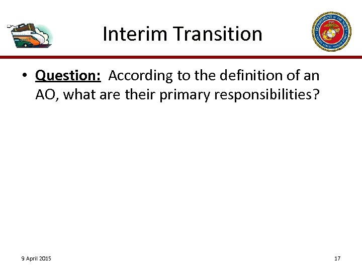 Interim Transition • Question: According to the definition of an AO, what are their