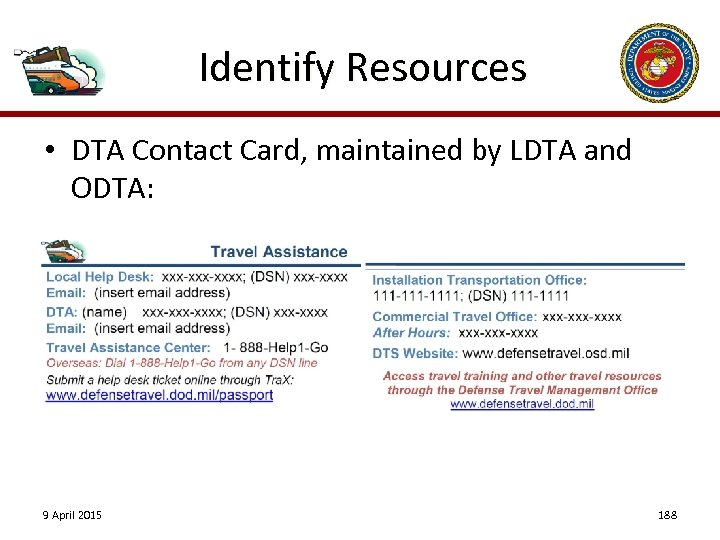 Identify Resources • DTA Contact Card, maintained by LDTA and ODTA: 9 April 2015