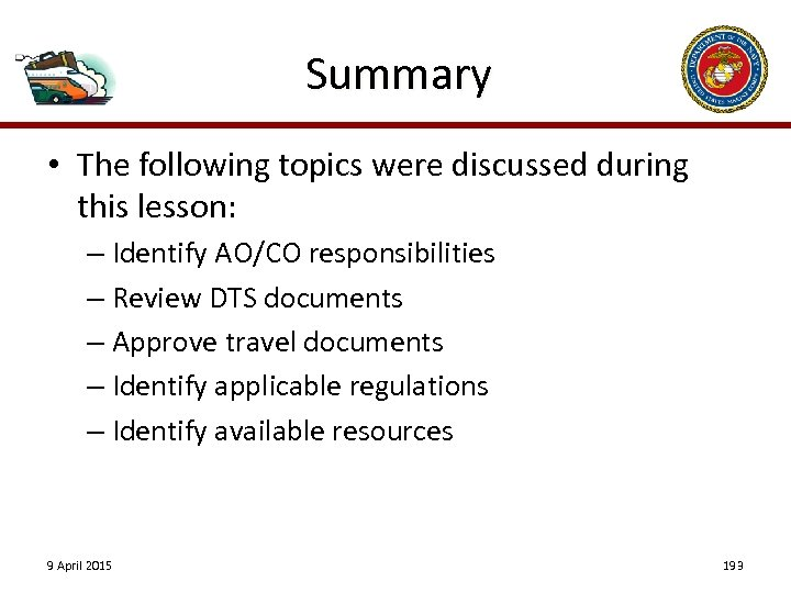 Summary • The following topics were discussed during this lesson: – Identify AO/CO responsibilities