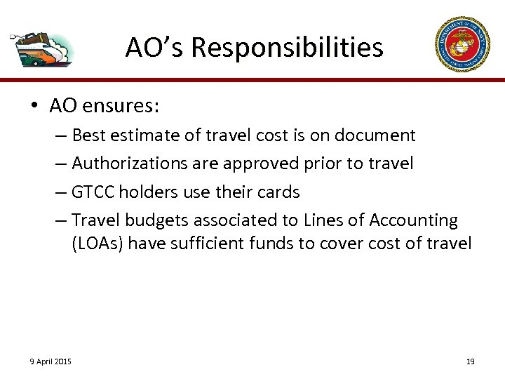 AO's Responsibilities • AO ensures: – Best estimate of travel cost is on document
