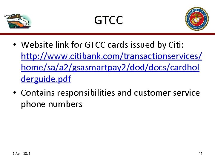 GTCC • Website link for GTCC cards issued by Citi: http: //www. citibank. com/transactionservices/