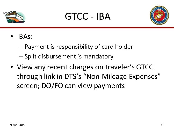 GTCC - IBA • IBAs: – Payment is responsibility of card holder – Split