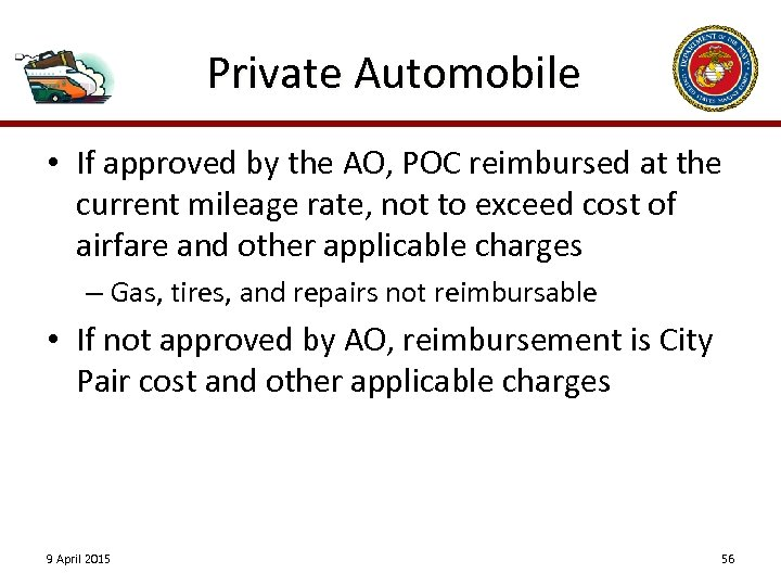 Private Automobile • If approved by the AO, POC reimbursed at the current mileage