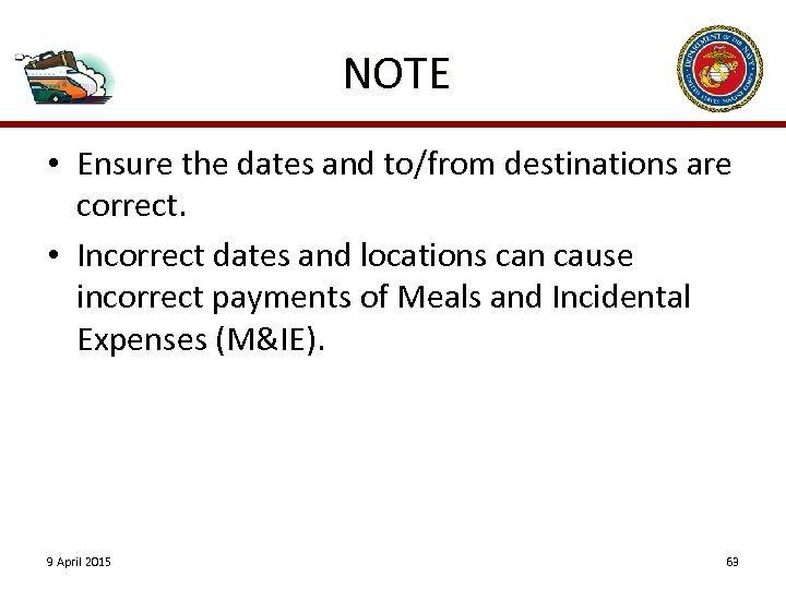 NOTE • Ensure the dates and to/from destinations are correct. • Incorrect dates and