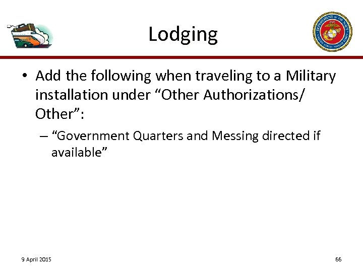 "Lodging • Add the following when traveling to a Military installation under ""Other Authorizations/"