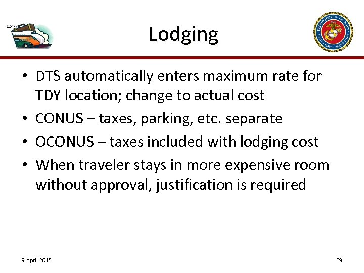 Lodging • DTS automatically enters maximum rate for TDY location; change to actual cost
