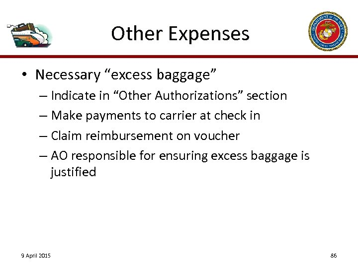 "Other Expenses • Necessary ""excess baggage"" – Indicate in ""Other Authorizations"" section – Make"
