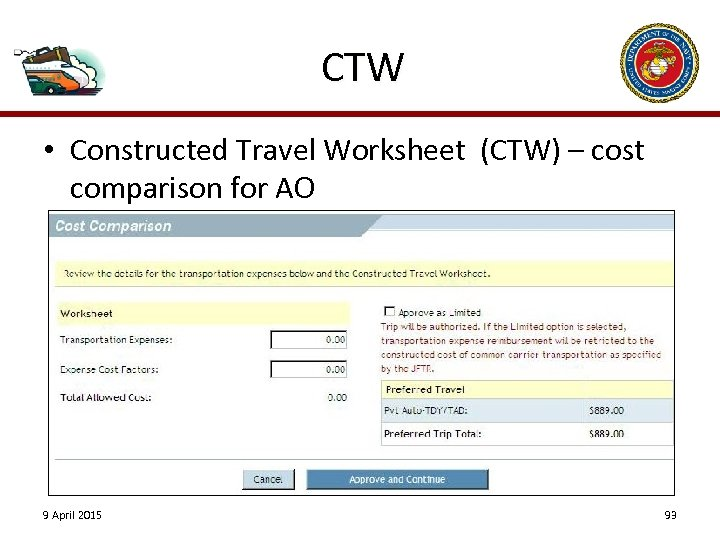CTW • Constructed Travel Worksheet (CTW) – cost comparison for AO 9 April 2015