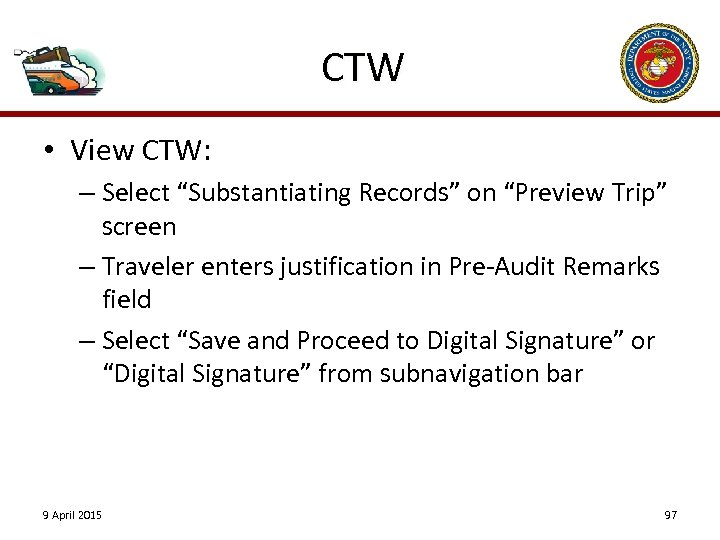 "CTW • View CTW: – Select ""Substantiating Records"" on ""Preview Trip"" screen – Traveler"