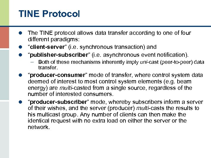 TINE Protocol l The TINE protocol allows data transfer according to one of four