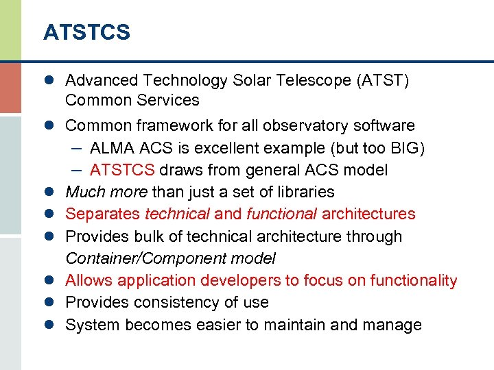 ATSTCS l Advanced Technology Solar Telescope (ATST) Common Services l Common framework for all