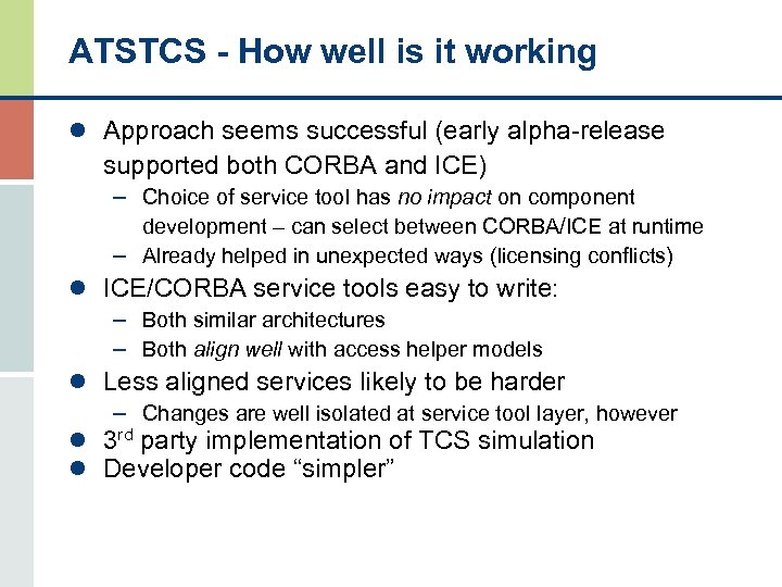 ATSTCS - How well is it working l Approach seems successful (early alpha-release supported