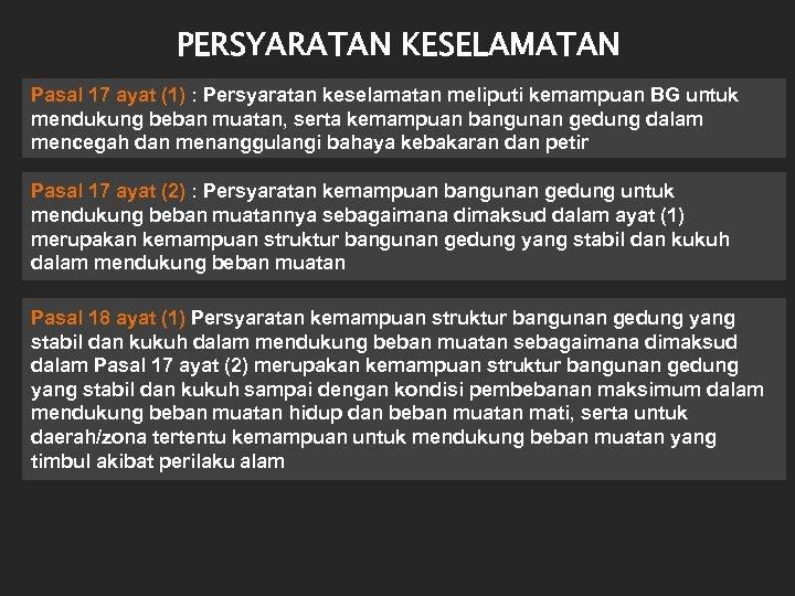 PERSYARATAN KESELAMATAN Pasal 17 ayat (1) : Persyaratan keselamatan meliputi kemampuan BG untuk mendukung