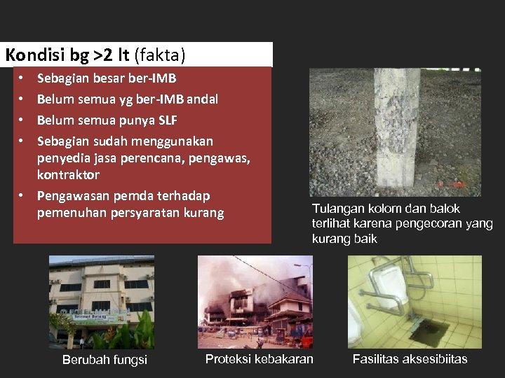 Kondisi bg >2 lt (fakta) • • Sebagian besar ber-IMB Belum semua yg ber-IMB