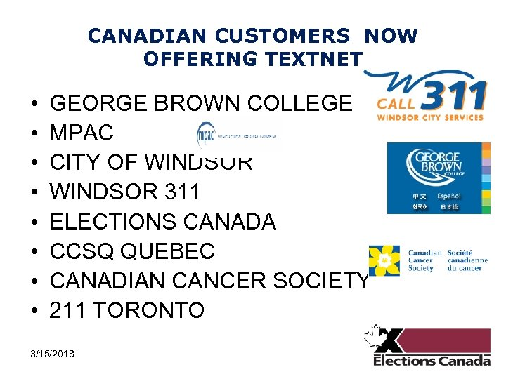 CANADIAN CUSTOMERS NOW OFFERING TEXTNET • • GEORGE BROWN COLLEGE MPAC CITY OF WINDSOR
