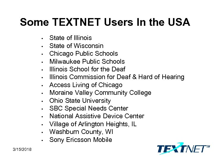Some TEXTNET Users In the USA • • • • 3/15/2018 State of Illinois