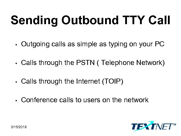 Sending Outbound TTY Call • Outgoing calls as simple as typing on your PC