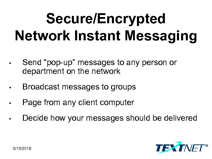 """Secure/Encrypted Network Instant Messaging • Send """"pop-up"""" messages to any person or department on"""