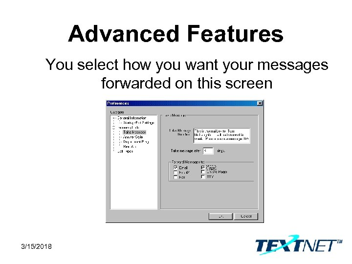 Advanced Features You select how you want your messages forwarded on this screen 3/15/2018