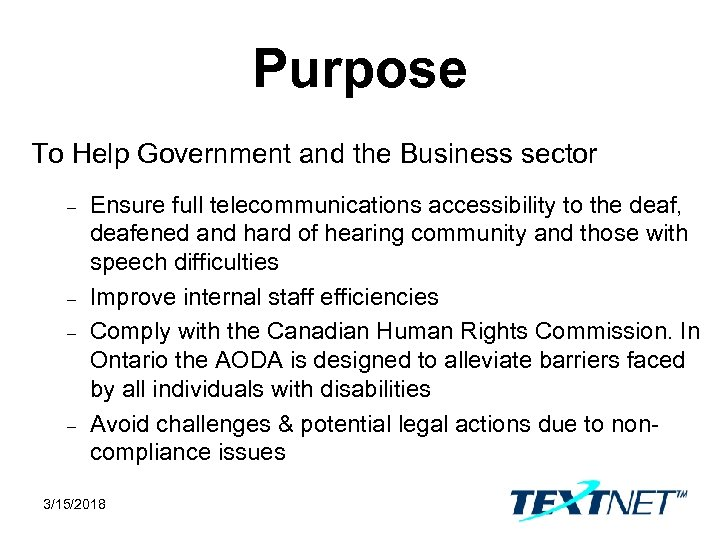 Purpose To Help Government and the Business sector – – Ensure full telecommunications accessibility