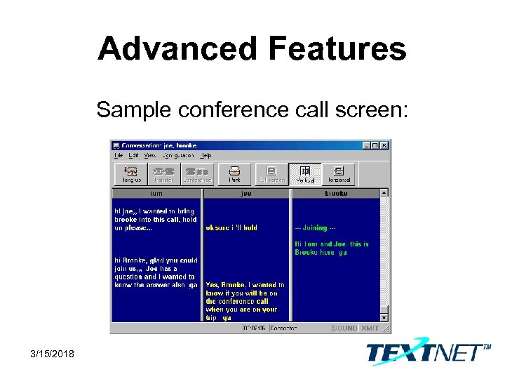 Advanced Features Sample conference call screen: 3/15/2018