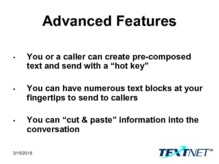 Advanced Features • You or a caller can create pre-composed text and send with