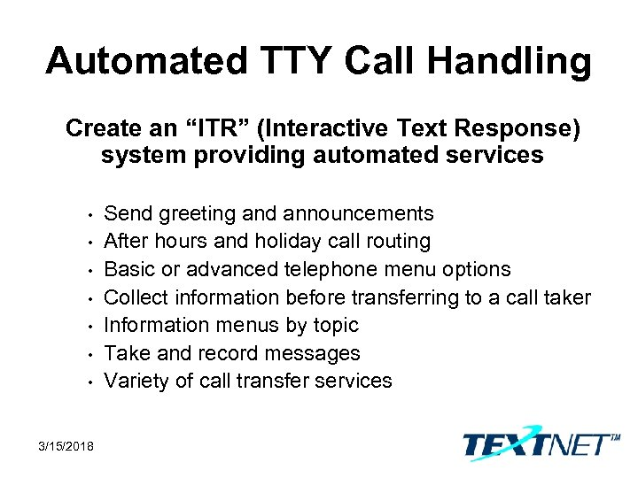 """Automated TTY Call Handling Create an """"ITR"""" (Interactive Text Response) system providing automated services"""