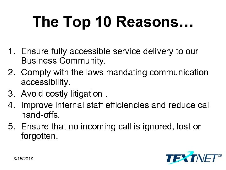 The Top 10 Reasons… 1. Ensure fully accessible service delivery to our Business Community.