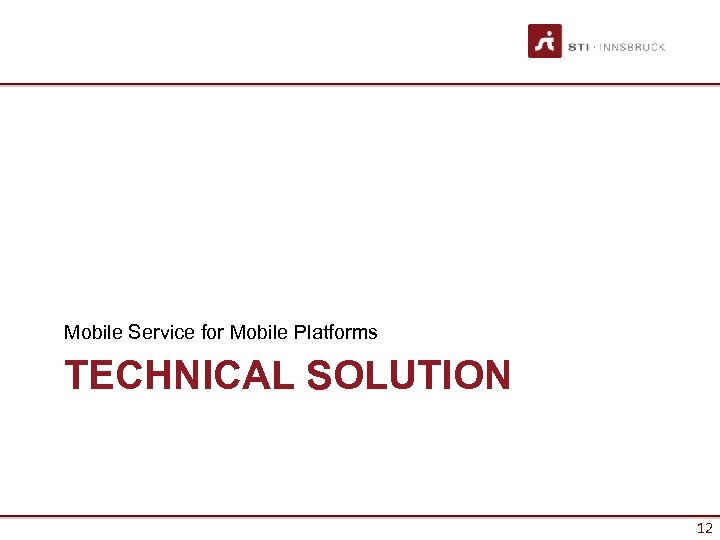 Mobile Service for Mobile Platforms TECHNICAL SOLUTION 12