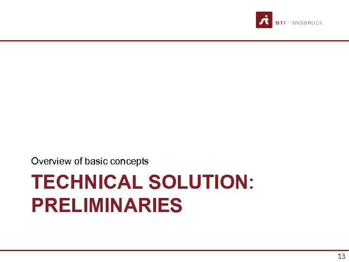 Overview of basic concepts TECHNICAL SOLUTION: PRELIMINARIES 13