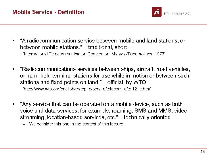 "Mobile Service - Definition • ""A radiocommunication service between mobile and land stations, or"