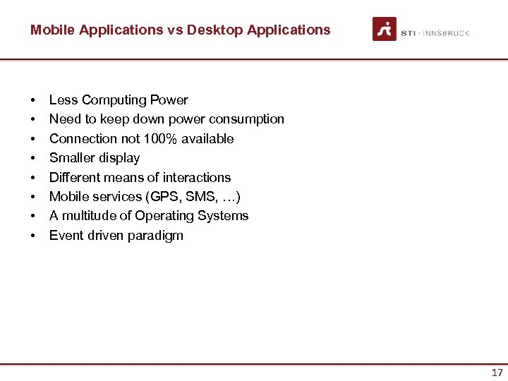 Mobile Applications vs Desktop Applications • • Less Computing Power Need to keep down