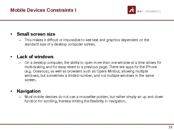 Mobile Devices Constraints I • Small screen size – This makes it difficult or