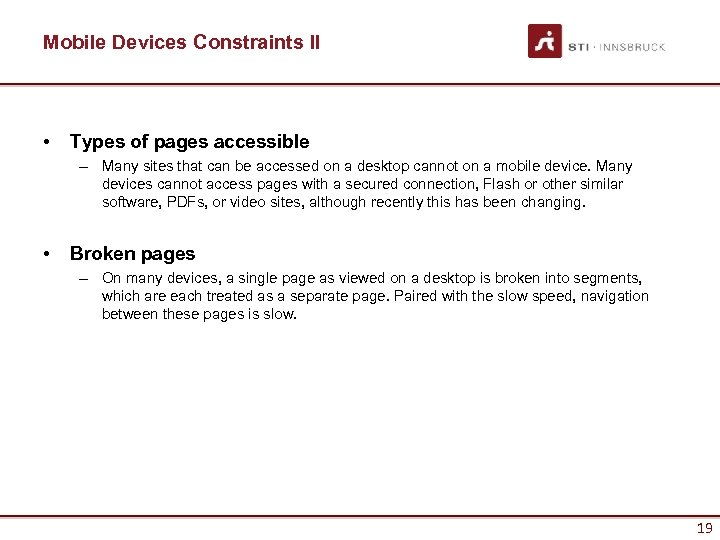 Mobile Devices Constraints II • Types of pages accessible – Many sites that can