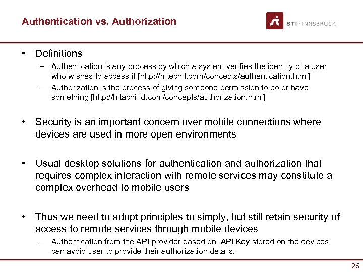 Authentication vs. Authorization • Definitions – Authentication is any process by which a system