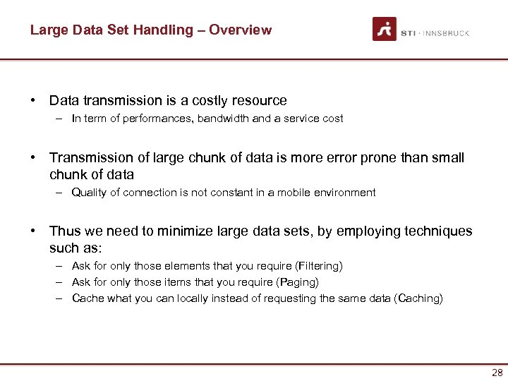 Large Data Set Handling – Overview • Data transmission is a costly resource –