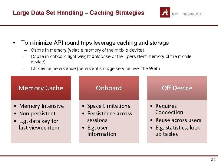 Large Data Set Handling – Caching Strategies • To minimize API round trips leverage