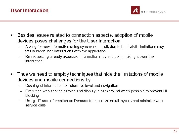 User Interaction • Besides issues related to connection aspects, adoption of mobile devices poses