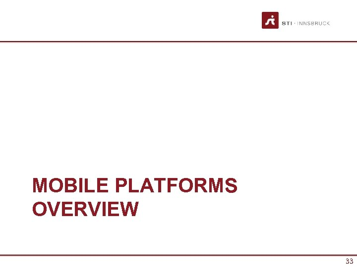 MOBILE PLATFORMS OVERVIEW 33