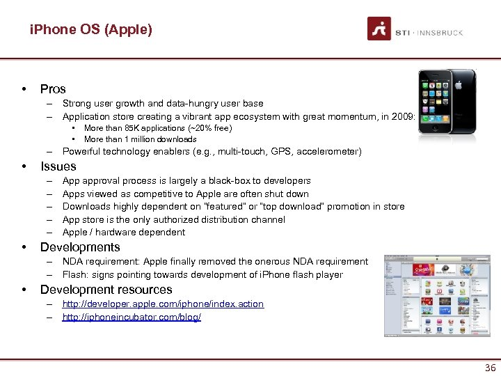 i. Phone OS (Apple) • Pros – Strong user growth and data-hungry user base