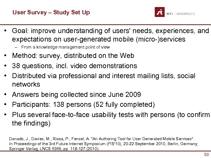 User Survey – Study Set Up • Goal: improve understanding of users' needs, experiences,