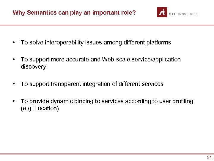Why Semantics can play an important role? • To solve interoperability issues among different