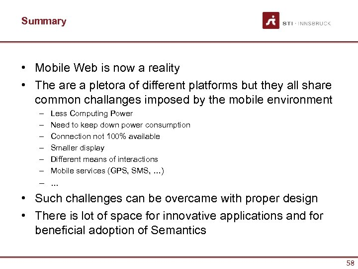 Summary • Mobile Web is now a reality • The are a pletora of