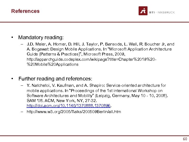References • Mandatory reading: – J. D. Meier, A. Homer, D. Hill, J. Taylor,