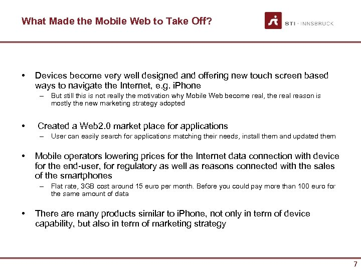What Made the Mobile Web to Take Off? • Devices become very well designed